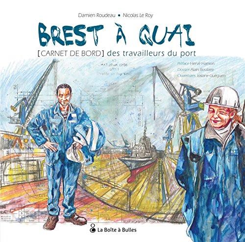 Brest  quai - Carnet de bord des travailleurs du port
