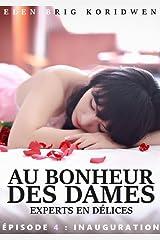 4 - INAUGURATION: Feuilleton (AU BONHEUR DES DAMES, EXPERTS EN DÉLICES) Format Kindle