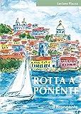 Rotta a Ponente. Da Marsala a Lisbona