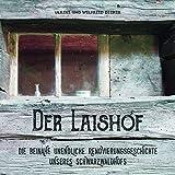 Der Laishof: Die beinahe unendliche Renovierungsgeschichte unseres Schwarzwaldhofs