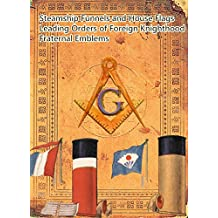 Steamship Funnels and House Flags;Leading Orders of Foreign Knighthood;Fraternal Emblems: Memory of one hundred years ago (Webster's dictionary ,the 1914 edition Book 16) (English Edition)