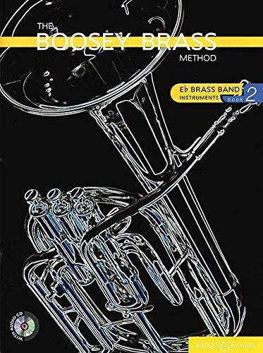 The Boosey Brass Method: Brass Band Instruments (E flat). Vol. 2. Blechblasinstrument in Es. Ausgabe mit CD. (The Boosey Woodwind and Brass Method)