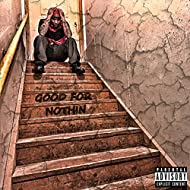 Good for Nothin [Explicit]