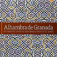 Alhambra de Granada: Un conjunto artístico munumental único en el mundo par Dosde Editorial