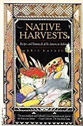 Native Harvests: Recipes & Botanicals of the American Indian by E. Barrie Kavasch (1979-06-12)