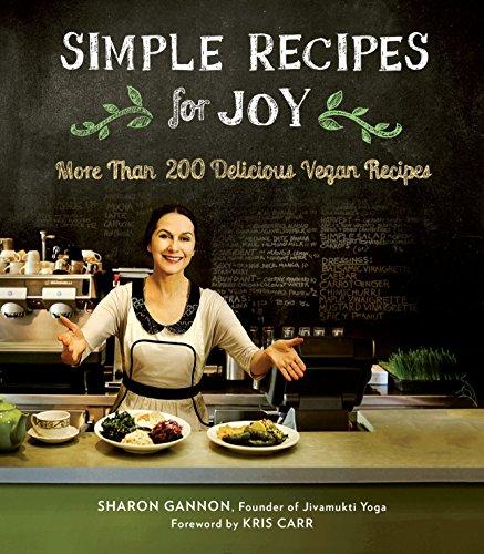 Simple Recipes for Joy: More Than 200 Delicious Vegan Recipes