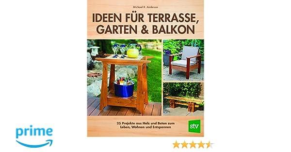 Ideen Für Terrasse Garten Balkon 25 Projekte Aus Holz Und Beton