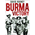 Burma Victory: Imphal, Kohima and the Chindits - March 1944 to May 1945 (Digital General)