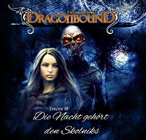 Dragonbound (18) Die Nacht gehört den Skolniks - Gigaphon 2017