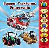 Bagger, Traktoren, Feuerwehr - 8-Button-Soundbuch - interaktives Bilderbuch mit 8 spannenden Geräuschen zu beliebten Fahrzeugen