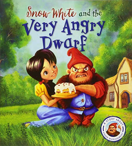 Fairytales Gone Wrong: Snow White and the Very Angry Dwarf: A story about anger management por Steve Smallman