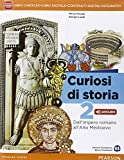 Curiosi di storia. Per le Scuole superiori. Con e-book. Con espansione online: 2