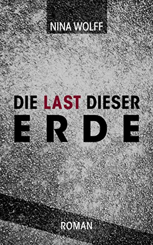 Unlimited-ebooks-thriller Kindle (Die Last dieser Erde: Roman Drama Familiendrama Thriller)