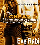 THE CHEAT: All men should be entitled to a little fun on the side - A suspense thriller (A tale of lies and Infidelity Book 1)