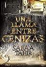 Una llama entre cenizas par Tahir