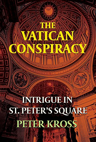THE VATICAN CONSPIRACY, Intrigue in St. Peter's Square