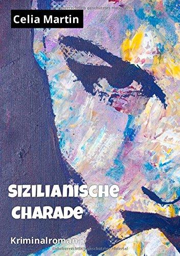Martin, Celia - Sizilianische Charade: Kriminalroman