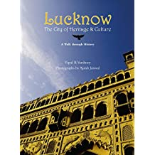 The Heritage City: Walking Through the History of Lucknow