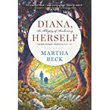Diana, Herself: An Allegory of Awakening: Volume 1 (The Bewilderment Chronicles) by Martha Beck (2016-05-19)