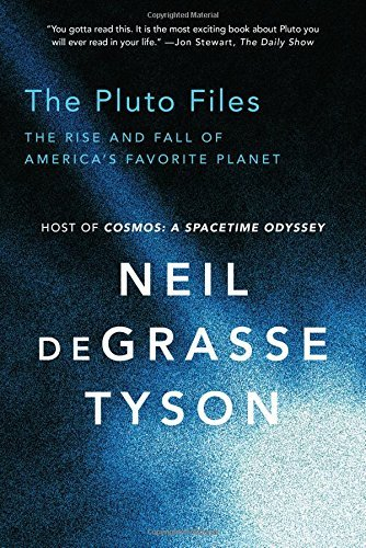 The Pluto Files - The Rise and Fall of America's Favorite Planet by Neil Degrasse Tyson (12-Sep-2014) Paperback