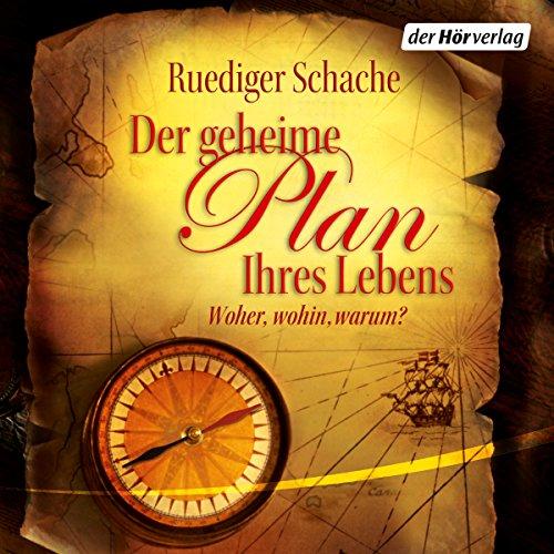 Buchseite und Rezensionen zu 'Der geheime Plan Ihres Lebens: Woher, wohin, warum?' von Ruediger Schache