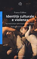Identità culturale e violenza. Neuropsicologia delle lingue e delle religioni