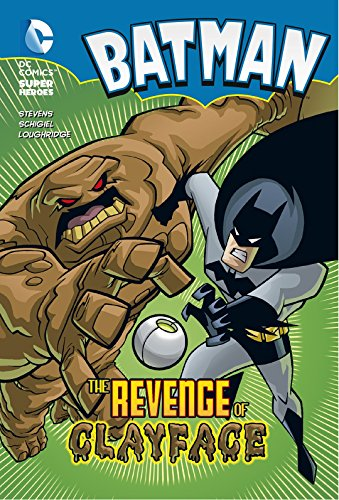 The Revenge of Clayface (Batman Chapter Books) by Eric Stevens (9-Oct-2014) Paperback