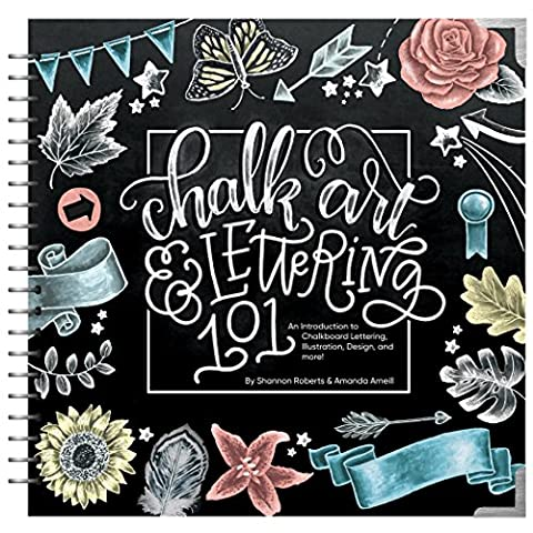 Chalk Art & Lettering 101: An Introduction to Chalkboard Lettering,