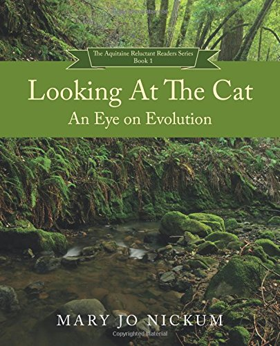 Looking at the Cat: An Eye on Evolution (The Aquitaine Reluctant Reader Series)