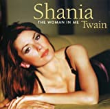 Shania Twain: The Woman in Me (Audio CD)