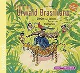Tief im Urwald Brasiliano: Lieder zum Spielen, Tanzen und Mitmachen -