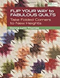 Flip Your Way to Fabulous Quilts: Take Folded Corners to New Heights (That Patchwork Place)
