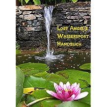 Lost Angel's  Wassersport-Handbuch: Praktische Tipps für das feuchte erotische Vergnügen