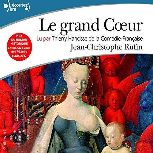 Le grand Cœur par Jean-Christophe Rufin
