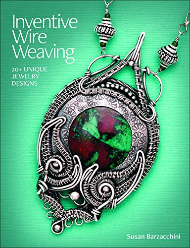 Inventive Wire Weaving: 20+ unique jewelry designs (English Edition)