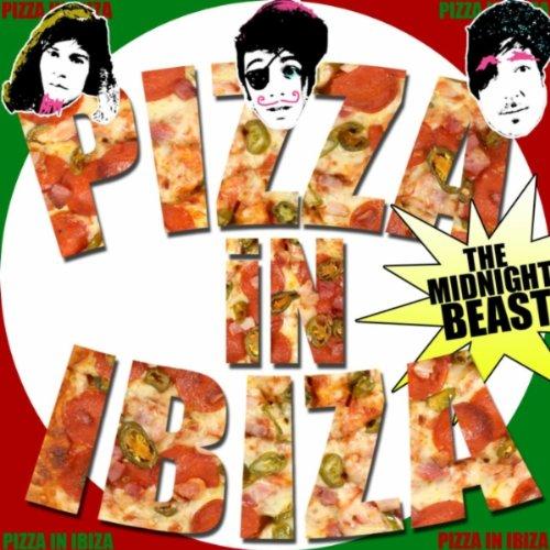 Pizza In Ibiza [Explicit]