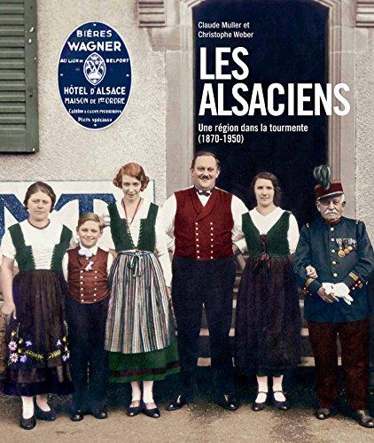 Les Alsaciens : Une rgion dans la tourmente (1870-1950)