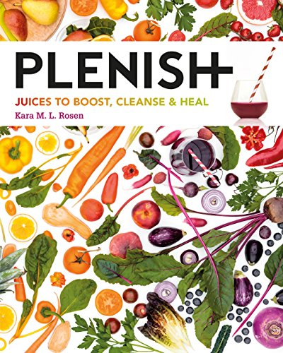 Plenish: Juices to boost, cleanse & heal (English Edition)