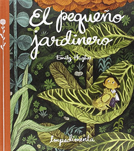 El pequeño jardinero (La Pequeña Impedimenta) por Emily Hughes