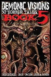 Demonic Visions 50 Horror Tales Book 5