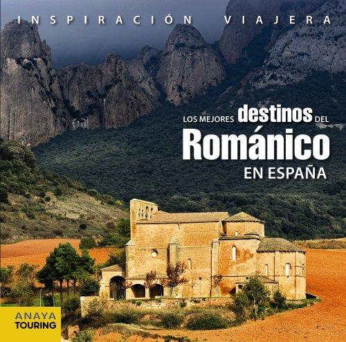 Los mejores destinos del Románico en España (Inspiración Viajera) por Jaime Cobreros