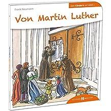 Von Martin Luther den Kindern erzählt (Den Kindern erzählt/erklärt)