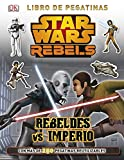 Star Wars Rebels. Rebeldes vs Imperio: Libro de pegatinas