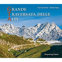 GTA - Grande Traversata delle Alpi (Bildband)