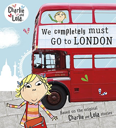 Charlie and Lola: We Completely Must Go to London (English Edition)
