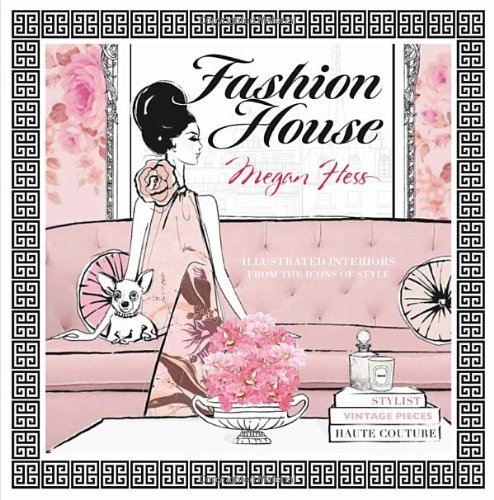 Fashion House: Illustrated interiors from the icons of style (Small Format) por Megan Hess