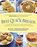 Best Quick Breads: 150 Recipes for Muffins, Scones, Shortcakes, Gingerbreads, Cornbreads, Coffeecakes, and More by Beth Hensperger (2000-11-01)