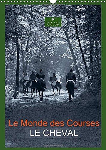 Le Monde des Courses LE CHEVAL 2015: Photos d'art de Capella MP sur le monde du cheval