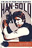 Star Wars Poster Han Solo I'm in it for the money (61cm x 91,5cm)