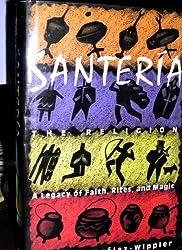 Santeria: The Religion: Faith, Rites, Magic by Migene Gonzalez-Wippler (1989-04-13)